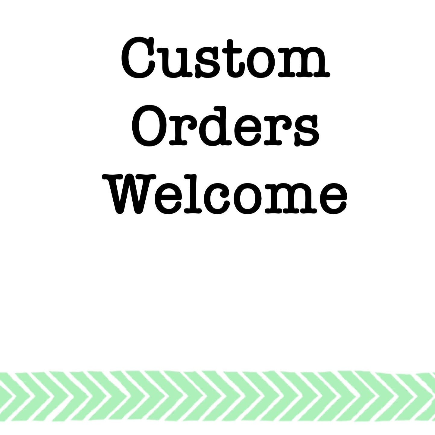 Email me for all custom order inquiries.